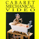 Cabaret Mechanical Video